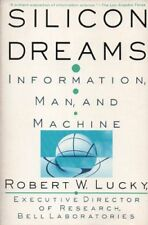 Silicon Dreams: Information, Man, and Machine