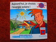 AUTOCOLLANT STICKER ADEME MAITRISE ENERGIE SOLAIRE ENERGIE RENOUVELABLE REF 5432