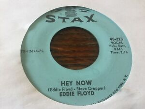 EDDIE FLOYD ~ HEY NOW ~ BLUE STAX 45 223~ VG+ ~ GREAT DANCER~