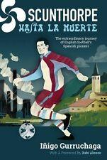 SCUNTHORPE Hasta la muerte Alex CALVO GARCIA English Football's Espagnol PIONEER