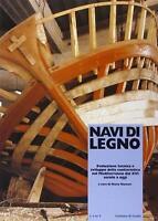 Navi di legno. Evoluzione tecnica e sviluppo della cantieristica nel Med...