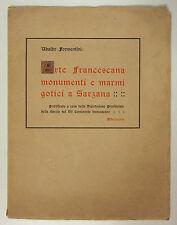 Formentini ARTE FRANCESCANA Monumenti Marmi Gotici Sarzana 1926 Spezia Lunigiana