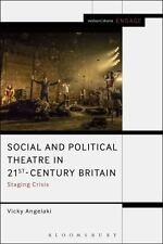 SOCIAL AND POLITICAL THEATRE IN 21ST-CENTURY BRITAIN - ANGELAKI, VICKY - NEW HAR