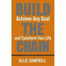 Build The Chain: Achieve Any Goal and Transform Your Li - Paperback / softback N
