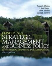 Concepts in Strategic Management and Business Policy by Thomas L. Wheelen, J. D…