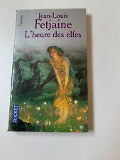 Livre L'Heure des elfes - Jean-Louis Fetjaine