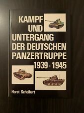 Kampf Und Untergang Der Deutschen Panzertruppe 1939-1945