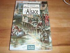 Les grandes affaires criminelles d'Alsace Laurent Lallemand 2005 De Borée