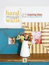 Handmade Walls : 22 Inspiring Ideas on Bringing Your Walls to Life by Ashley...
