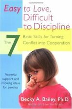 Easy to Love, Difficult to Discipline: The 7 Basic