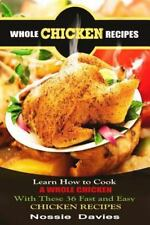 Whole Chicken Recipes : LEARN HOW to COOK a WHOLE CHICKEN with These 36 Fast...