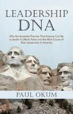 Leadership DNA: Why The Accepted Premise That Anyone Can Be A Leader Is Utterly