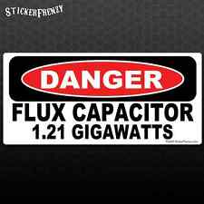 DANGER Flux Capacitor 1.21 GIGAWATTS Funny Bumper sticker Car Truck Back Future