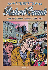 "R. CRUMB ""A TRIBUTE TO ROBERT CRUMB"" CHARLES BURNS DENIS KITCHEN 2013 GERMANY"