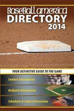 Baseball America 2014 Directory: 2014 Baseball Reference Information, Schedules,
