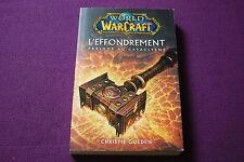 WORLD OF WARCRAFT WOW - Christie Golden - L'Effondrement : Prélude au Cataclysme