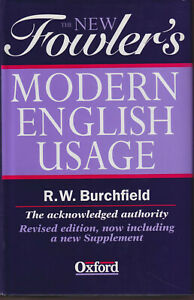 The New Fowler's Modern English Usage : 3rd Revised Edition - Burchfield  Oxford