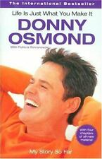 Life is Just What You Make It: My Story So Far by Osmond, Donny, Romanowski, Pa