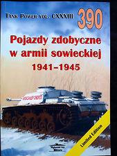 MILITARIA 390, POJAZDY ZDOBYCZNE W ARMII SOWIECKIEJ 1941-1945  BY JANUSZ LEDWOCH