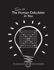 Turn On The Human Calculator In You: By Scott Flansburg