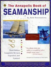 The Annapolis Book of Seamanship by Mark Smith and John Rousmaniere (1999, Hardcover, Revised edition,Expanded)