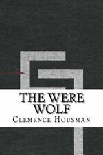 The Were Wolf by Clemence Housman (2016, Paperback)
