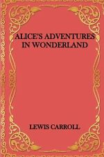 Alices Adventures In Wonderland by Lewis Carroll New Paperback Book