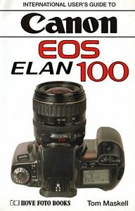 Canon EOS 100 ELAN : Complete Users' Guide  Hove Photo Books  LAST NEW COPY