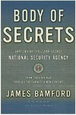 Body of Secrets : Anatomy of the Ultra-Secret National Security Agency, from...