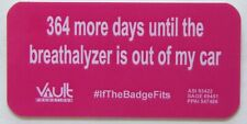 New listing '365 More Days Until Breathalyzer Is Out Of My Car' Magnetic Badge Pin