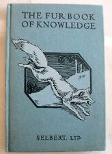 The Fur Book Of Knowledge, by Anna Bird Stewart & Selbert Ltd.  1926 printing