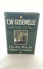 SIGNED STATED FIRST EDITION LTD On the Way to Other Country by Gusewelle, C.W.