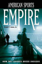 NEW American Sports Empire: How the Leagues Breed Success by Frank P. Jozsa
