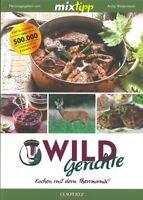 TM5 & TM31 Wild-Gerichte,  Kochen mit dem Thermomix Kochbuch/Rezepte/Handbuch