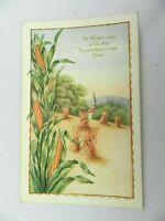Vintage Postcard TO WISH YOU A GLAD THANKSGIVING DAY Corn, Farming Scene, 1919