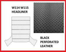 Mercedes W114 W115 Roof Ceiling Headliner Black Perforated Leather