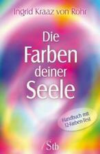 Die Farben deiner Seele von Ingrid Kraaz Rohr und Wulfing Rohr (2011,...