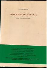 BERNASCONI UGO PAROLE ALLA BUONA GENTE CAN BIANCO 1987 MARTIGNONI CLELIA ARTE