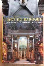 L'ART DU BAROQUE : ARCHITECTURE - SCULPTURE - PEINTURE - ROLF TOMAN - ARTS
