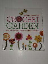 Crochet Garden: Bunches of Flowers, Leaves, and Other Deli, by Suzann Thompson