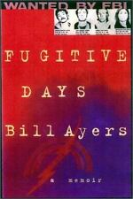Fugitive Days: A Memoir by Bill Ayers