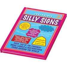 INCREDIBLY SILLY SIGNS HARD BACK BOOK MUCH FUN 80 PAGES FREE P&P A5 SIZE