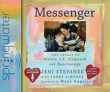 Messenger: The Legacy of Mattie J.T. Stepanek and Heartsongs 2009 by . EXLIBRARY