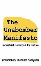 The Unabomber Manifesto : Industrial Society and Its Future by The Unabomber...