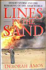 Lines in the Sand : Desert Storm and the Remaking of the Arab World Deborah Amos