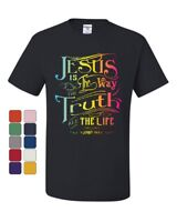 Jesus Is the Way T-Shirt Truth Life Bible Religion God Lord Pray Tee Shirt