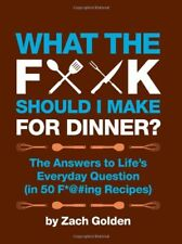 What the F*@# Should I Make for Dinner?: The Answe