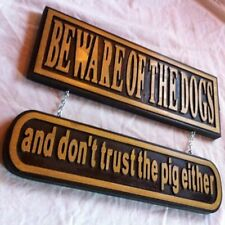 Beware of the Dogs and  Don't Trust the Pig 3D routed wood sign Custom