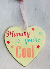 Hanging Wooden Heart - Mum / Mummy You're Cool - Mother's Day Gift -BNIB