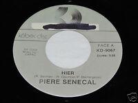 "PIERRE SENECAL Hier/Gabrielle 45 RPM 7"" Kebec-Disc KD-9067 Piere Canada Vinyl VG"